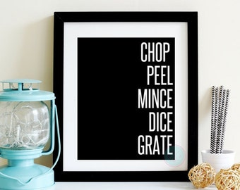 Kitchen Printable Chop Peel Mince Dice Grate B&W Chic Kitchen Modern Art Kitchen Decor Fashion Quote Housewarming Gift For Foodie Quote Art
