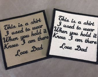 READY TO SHIP Memory Patch, Embroidered Patch, Sew On, White or Khaki Tan Patch, This is a shirt I used to wear, In Memory Of, Love Dad
