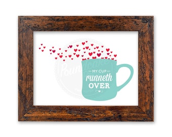 Mother's Day / My Cup Runneth Over / 8 x 10 Art Print