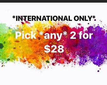 Internatonal ONLY Pick any 2 for 28