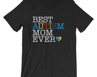Autism Mom Shirt | Best Autism Mom Ever || Proud mom of autistic child | Short-Sleeve Unisex T-Shirt || Autism Awareness | Autism Shirt
