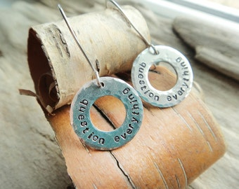 Question Everything Earrings- Skeptical Question Hoop Earring- Skeptic Jewelry-  Metal Aluminum Earwires