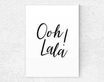 Ooh Lala Print, Oh Lala Poster, Typography Print, Home Decor, Typography Quote, Wall Decor, Inspirational Print