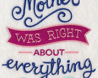 My Mother Was Right About Everything Embroidered Flour Sack Hand/Dish Towel