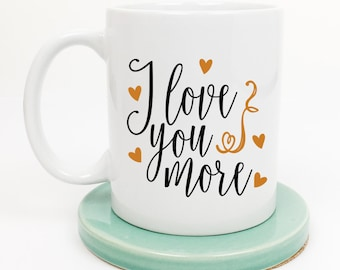 Love You More Mug, Merry Everything, Gift for Him, Gift for Her, Gift for Wife, Anniversary, Gifts under 20, Gift for Mom, Gifts under 15