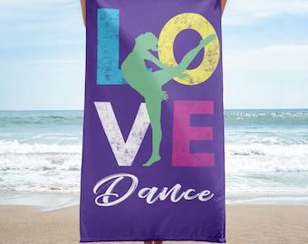 Dance Towel - Dancers towel - Ballet Towel - Ballerina Towel - Dancers Towel - Cute Dance Towel - Love Ballet Towel - Love Dance Beach Towel