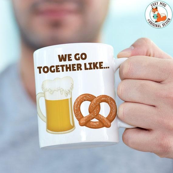 Coffee Mug We Go Together Like Beer and Pretzel Coffee Cup - Oktoberfest Beer and Pretzel Coffee Mug