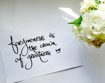 Forgiveness is the crown of greatness