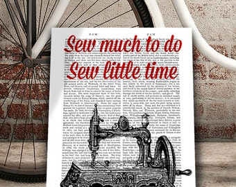 Sew Little Time - Sewing Machine seamstress gift sewing gift sewing decor sewing room art sewing room decor sewing room ideas gifts for busy