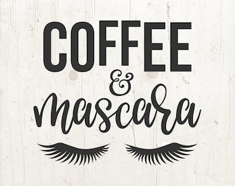 Coffee And Mascara Svg PNG Files Coffee Svg Mom Svg Files for Cricut Svg Files For Silhouette Svg Designs Digital Download Svg