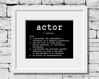 Actor Quote, Actor Print, Actor Gift, Acting Quote, Actress Quote, Actress Print, Actress Gift, Theatre Student, Theatre Quote
