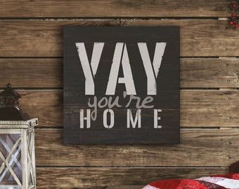 YAY Your're Home -  Gallery Wrapped Canvas | Inspirational Home Decor | Canvas | Wall Art | Print Canvas | Farmhouse Decor | Mudroom Decor