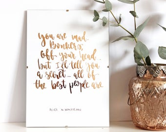 Gold Foil Print A4 Real Rose Gold Foil Alice In Wonderland 'You Are Mad' Hand Lettered Quote Calligraphy Print Typography Wall Art Copper