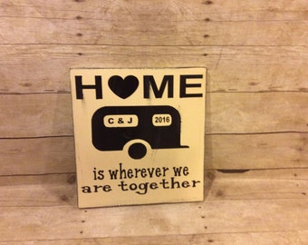 Home Is Wherever We Are Together Wood Sign, Personalized Camper Sign, Welcome Sign, Distressed Wood Sign, Home Decor, Wall Decor, New Home