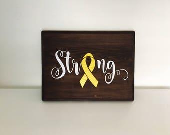 Strong wood sign | Cancer Awareness Sign | Cancer Awareness Wood Sign | Sarcoma awareness | Be Strong sign | Cancer Survivor gift