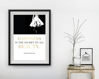 Happiness is the Secret to All Beauty, Christian Dior, Fashion Quote, Digital Print, Wall Art, 8x10, A4, A3