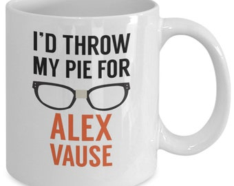 I'd Throw My Pie For Alex Vause Mug (White) 11oz Orange Is The New Black Tv Show Gift Merchandise - OITNB Tv Show Coffee Mug Cup