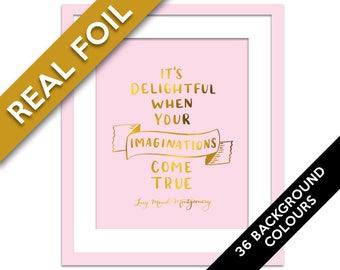 Anne of Green Gables Gold Foil Art Print - Inspirational Poster - Nursery Art Decor - Children's Art - Imagination Quote - L.M. Montgomery