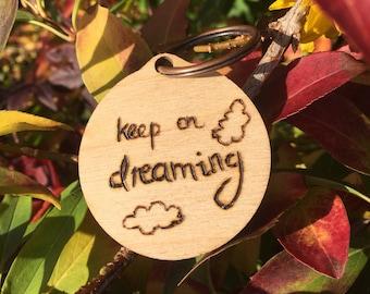 Keep on Dreaming Keyring   Stocking Filler   Wood burnt gift