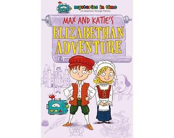 Max and Katie's Elizabethan Adventure