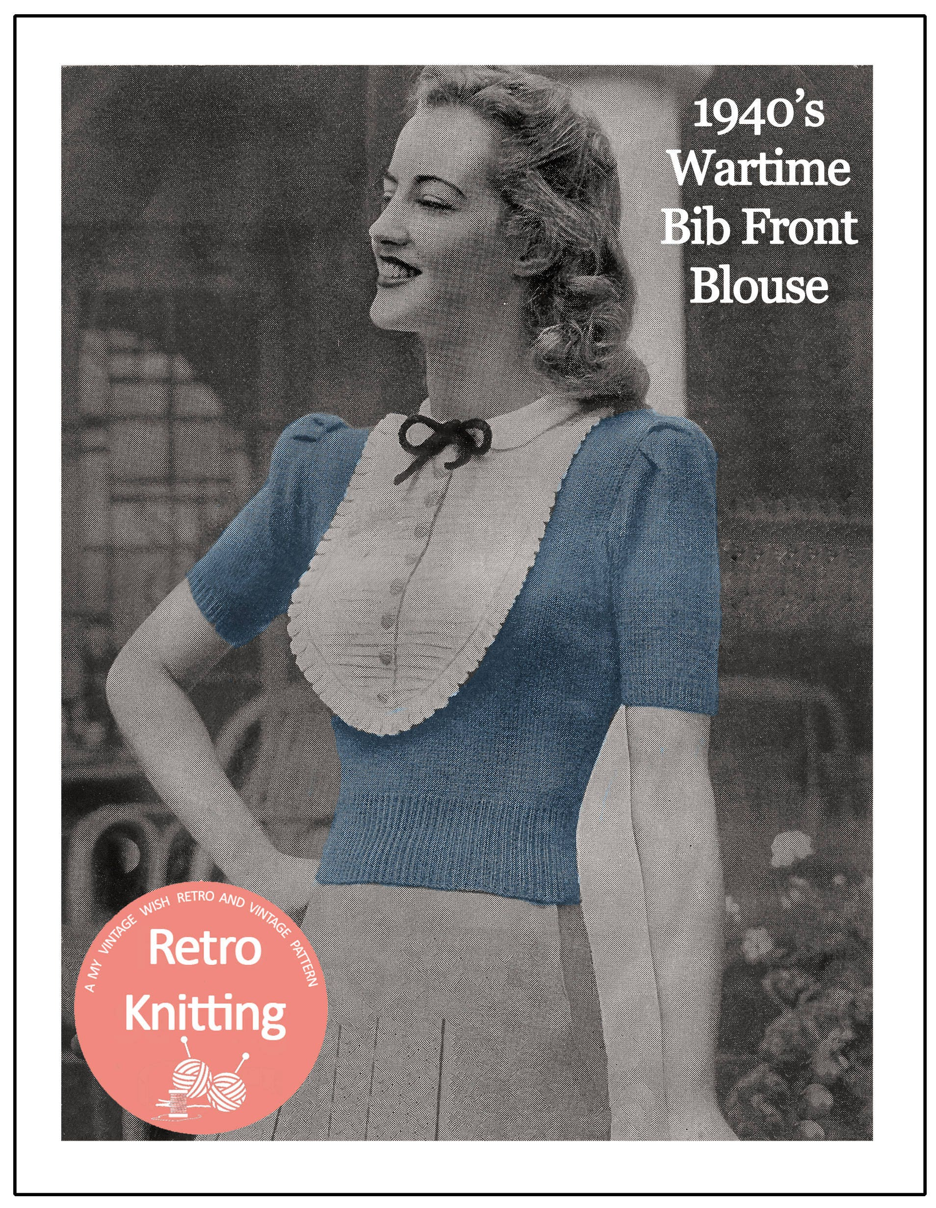 1940s Wartime Bib Front Blouse Knitting Pattern Instant
