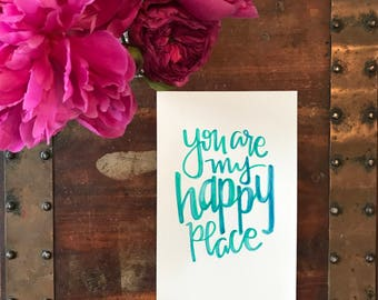 You are My Happy Place Print