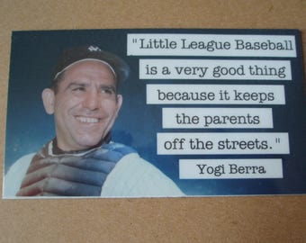 Yogi Berra Photo Magnet Little League baseball is very good thing quote baseball parents