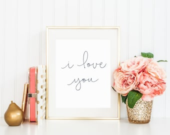 I Love You Print typography calligraphy print love printable wall art wedding decor love quote romantic print printable quote i love you art