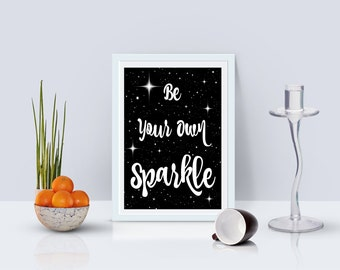 Marvelous Be Your Own Sparkle, Inspirational Wall Art, Motivational Art Print, Life  Quotes Printable