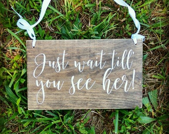 Wedding ring bearer sign, just wait until you see her, rustic, hand painted wood, Wedding Decor, Wedding keepsake, can be customized,