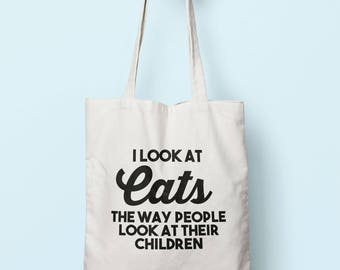 I Look At Cats The Way People Look At Their Children Tote Bag Long Handles TB1190