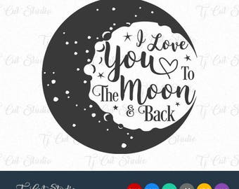 I love you to the moon and back svg, valentine's day svg, Svg Files for Silhouette Cameo or Cricut Commercial & Personal Use.