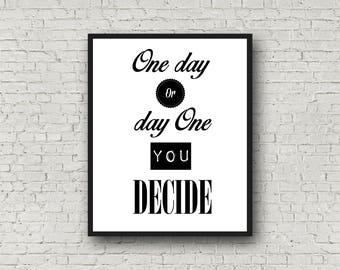 """Poster """"One day you decided one day gold"""", black and white, Printable Art, Printable Sign, Scandinavian Print, Home decor"""