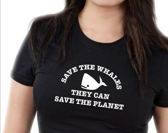 Funny slogan t-shirt. Save The Whales, They Can save The Planet. Men's or Women's Styles