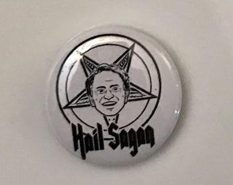 Carl Sagan Hail Sagan button pin