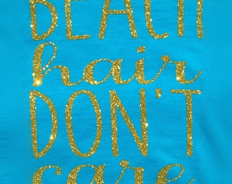 Beach Hair Don't Care T-shirt