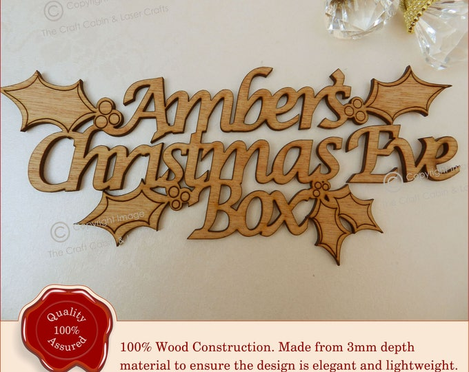 Personalised  'Christmas Eve Box' Topper, Wooden Holly, Stunning Sign, Plaque, Christmas Eve Gift, Advent Box