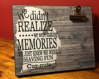Personalized Gift For Cousins,  We Didn't Realize We Were Making Memories We Just Knew We Were Having Fun, Christmas Gift