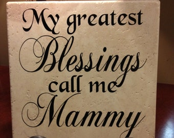 My Greatest Blessings Call Me Mammy Vinyl Art Decorative Tile