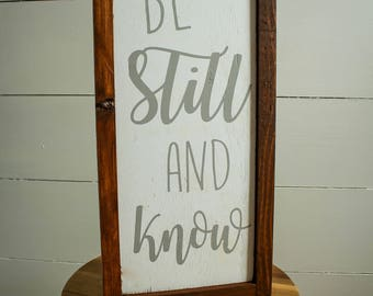 Be Still and Know Wood Sign - Farmhouse Sign