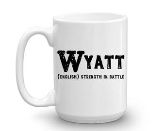 Wyatt Name Meaning Mug - 15oz Ceramic Cup - ROTC Teen Boy Gift Mug - Right-Handed or Left-Handed Mug - Gift for Military Man