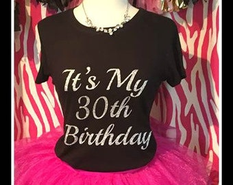 It's My 30th Birthday tshirt Sparkling 30th birthday Tshirt 30th birthday tank top sparkling 30th birthday shirt 21st birthday party