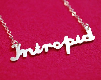 Word Necklace: Intrepid--Hand Cut Recycled Silver on Chain