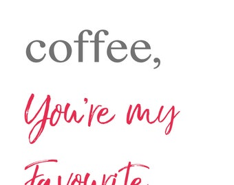 """Valentines """"Besides coffee, you're my favourite"""" Card"""