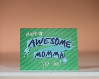 Awesome Momma - Greeting Card - Blank Inside - Mother's Day Card - Encouragement Card - Motivational Card