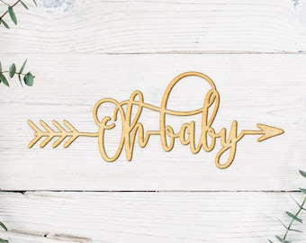 Oh Baby Arrow Wood Sign - Wood Sign Art, Wooden Sign, Laser Cut Wood, Wood Decor, Wedding Sign, Rustic Gallery Wall Sign, Nursery Decor