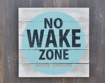 No Wake Zone, Lake House Decor, Coastal or Beach House, Nursery, Kids Room, Rustic Plank Style Wood Sign