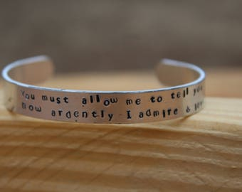 """Oops - Jane Austen - Pride and Prejudice Metal stamped quote bracelet - """"You must allow me to tell you how ardently I admire and love you"""""""
