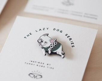 Oh! Pin/ Lazy French Bulldog