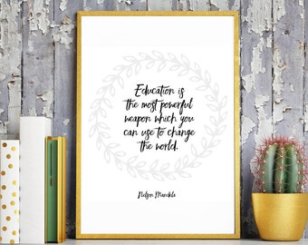 Nelson Mandela Quote. Inspirational Quote. Mentor Gift. Kindness. Education Quote. Teacher Gift. Teacher Quote. World Peace.